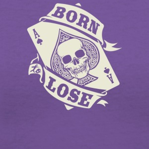 Born To Lose - Women's V-Neck T-Shirt