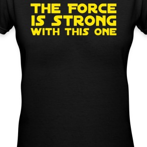 The Force Is Strong - Women's V-Neck T-Shirt