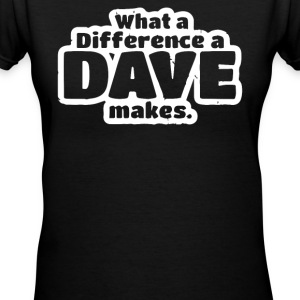 What A Difference A Dave Makes - Women's V-Neck T-Shirt