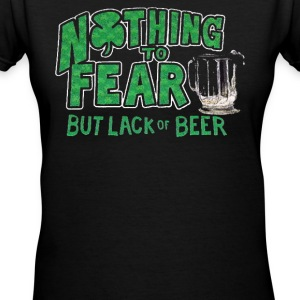 Nothing to Fear Lack of Beer - Women's V-Neck T-Shirt
