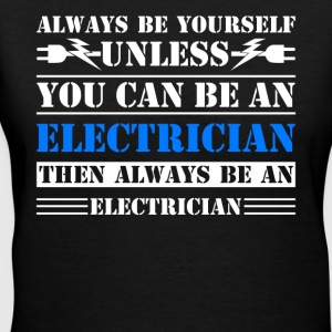 Always Be An Electrician Shirt - Women's V-Neck T-Shirt