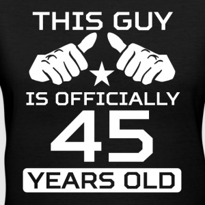 This Guy Is 45 Years Funny 45th Birthday - Women's V-Neck T-Shirt