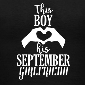 This Boy loves his September Girlfriend - Women's V-Neck T-Shirt
