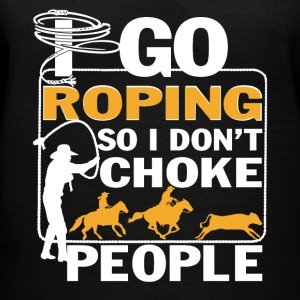 I Go Roping So I Don t Choke People Shirt - Women's V-Neck T-Shirt
