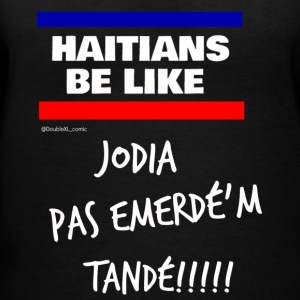Hatians Be Like Jodia Emerdé'm Tandé - Women's V-Neck T-Shirt