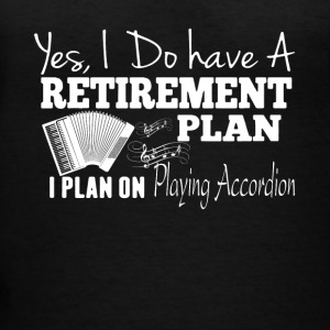 Retirement Plan On Playing Accordion Shirt - Women's V-Neck T-Shirt