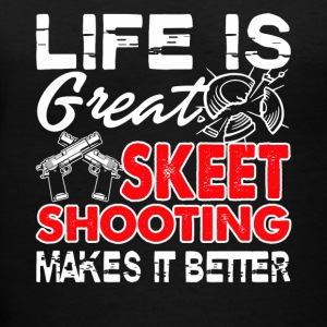 LIFE IS GREAT SKEET SHOOTING SHIRT - Women's V-Neck T-Shirt