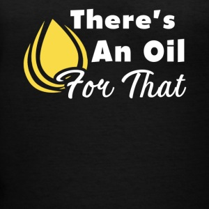 There's An Oil For That Esential Oils Shirt - Women's V-Neck T-Shirt