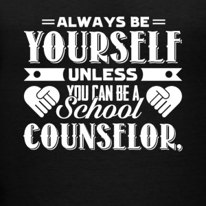 Always Be A School Counselor T Shirts - Women's V-Neck T-Shirt