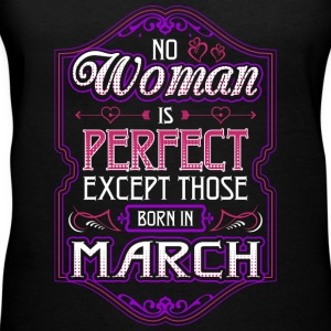 No Woman Is Perfect Except Those Born In March - Women's V-Neck T-Shirt