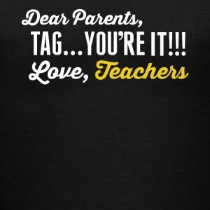 Dear parents, Tag you're it!!! Love, teachers shir - Women's V-Neck T-Shirt