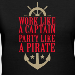 Work like a captain party like a pirate - Women's V-Neck T-Shirt