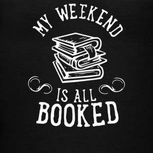 My Weekend Is All Booked - Women's V-Neck T-Shirt