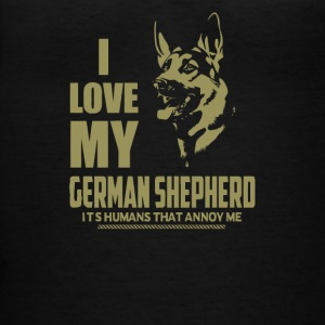 I Love My German Shepherd Its Humans That Annoy Me - Women's V-Neck T-Shirt