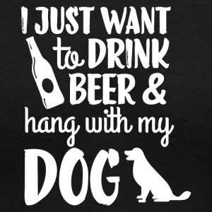 Drink Beer & Hang With My Dog T Shirt - Women's V-Neck T-Shirt