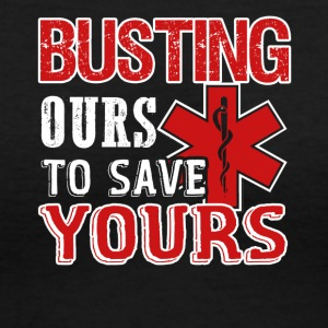 Busting Ours To Save Yours EMT Shirt - Women's V-Neck T-Shirt