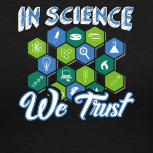 In Science We Trust Funny Atheist Novelty Sarcasti - Women's V-Neck T-Shirt