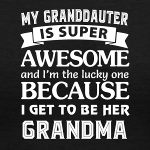 Granddaughter is super awesome and I'm the lucky - Women's V-Neck T-Shirt