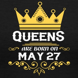 Queens are born on May 27 - Women's V-Neck T-Shirt