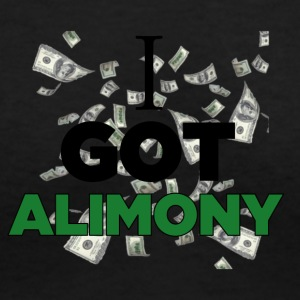 I Got Alimony - Women's V-Neck T-Shirt