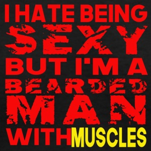 hate being sexy but i'm a bearded man with muscles - Women's V-Neck T-Shirt