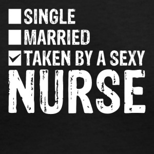 Single Married Taken by a sexy Nurse - Women's V-Neck T-Shirt