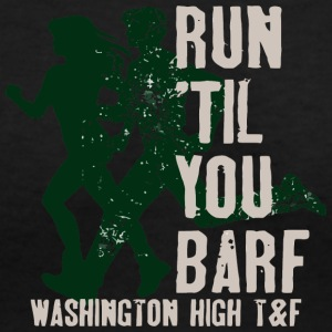 Run Til You Barf Washington High T F - Women's V-Neck T-Shirt