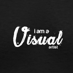I am a VISUAL artist - Women's V-Neck T-Shirt