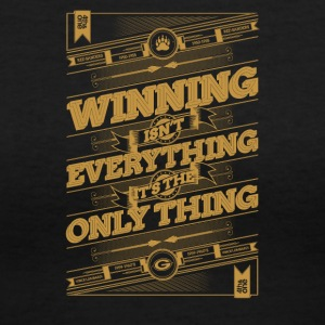 Winning isn't everything it's the only thing - Women's V-Neck T-Shirt