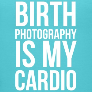 birth photography is my cardio - Women's V-Neck T-Shirt