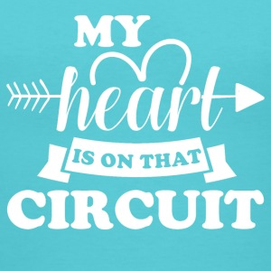 My heart is on that circuit - Women's V-Neck T-Shirt