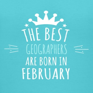 Best GEOGRAPHERS are born in february - Women's V-Neck T-Shirt