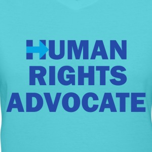 Human-Rights-Advocate - Women's V-Neck T-Shirt