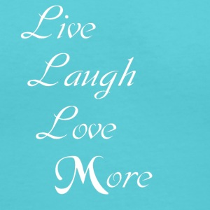 Live Laugh Love More - Women's V-Neck T-Shirt
