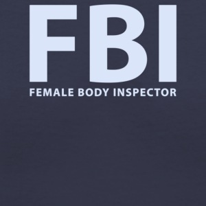 Fbi Female Body Inspector - Women's V-Neck T-Shirt