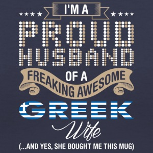 Im A Proud Husband Of A Freaking Awesome Greek Wif - Women's V-Neck T-Shirt