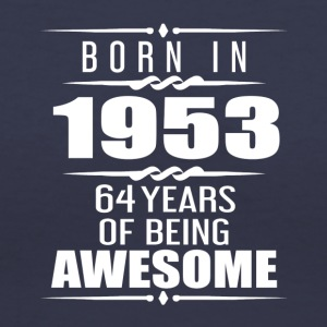 Born in 1953 64 Years of Being Awesome - Women's V-Neck T-Shirt
