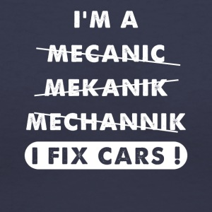 I'm a mechanic I fix car - Women's V-Neck T-Shirt