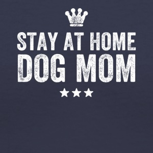 Stay at home dog mom - Women's V-Neck T-Shirt