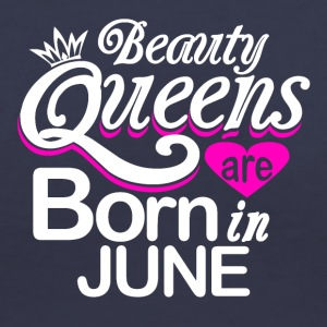 Beauty Queens Born in June - Women's V-Neck T-Shirt