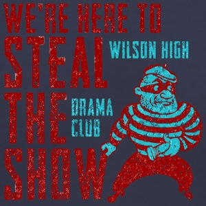 We re Here To Steal The Show Wilson High Drama Clu - Women's V-Neck T-Shirt