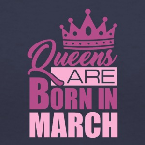 Queens Are Born In March - Women's V-Neck T-Shirt