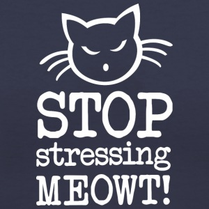 Stop stressing MEOWT - Women's V-Neck T-Shirt