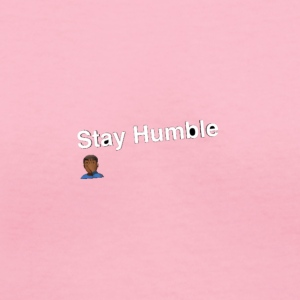 Stay yall ass humble! - Women's V-Neck T-Shirt