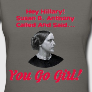 Hey Hillary! Susan B Anthony Called - Women's V-Neck T-Shirt