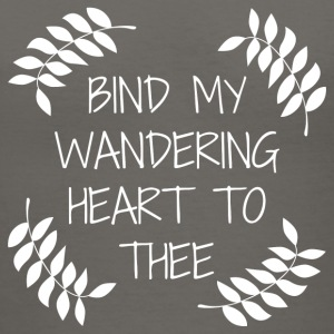 Bind my Wandering Heart to Thee - Women's V-Neck T-Shirt