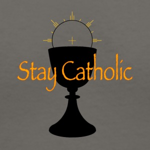 Stay Catholic - Women's V-Neck T-Shirt