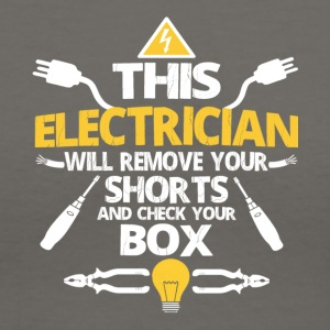 This Electrician Will Remove Your Shorts T Shirt - Women's V-Neck T-Shirt
