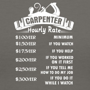 Carpenter Hourly Rate Tee Shirt - Women's V-Neck T-Shirt
