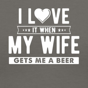 I love it when my wife gets me a beer - Women's V-Neck T-Shirt